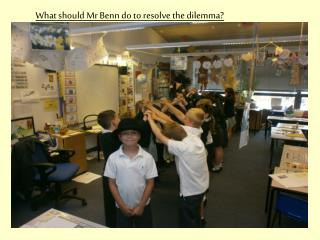 What should Mr Benn do to resolve the dilemma?