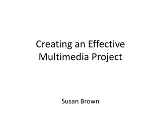 Creating an Effective Multimedia Project