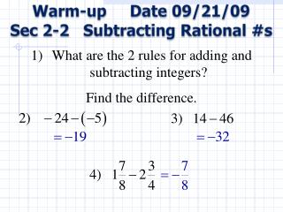 What are the 2  rules for  adding and subtracting integers? Find the difference .