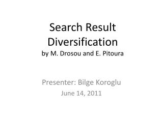 Search Result Diversification by M. Drosou and E. Pitoura