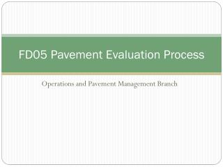 FD05 Pavement Evaluation Process