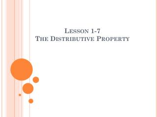 Lesson 1-7 The Distributive Property