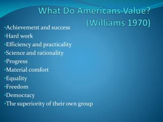 What Do Americans Value? (Williams 1970)