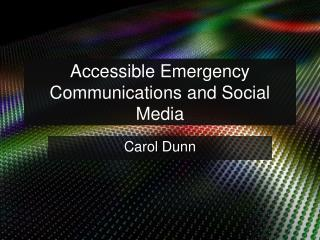 Accessible Emergency Communications and Social Media