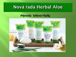 Nová řada Herbal Aloe