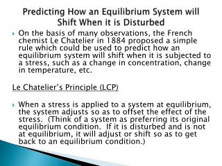 Predicting How an Equilibrium System will Shift When it is Disturbed