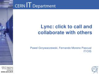 Lync: click to call and collaborate with others