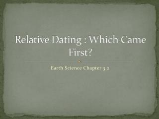 Relative Dating : Which Came First?