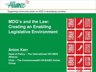 MDG's and the Law: Creating an Enabling Legislative Environment Anton Kerr
