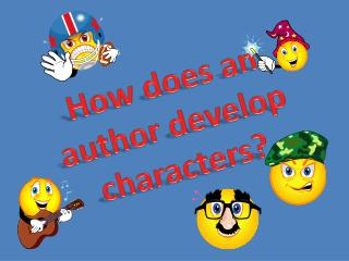 How does an  author develop  characters?