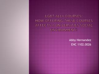 LGBT Ally Courses:  How Offering These Courses Affects a Universities Social Environment?