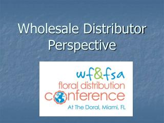 Wholesale Distributor Perspective