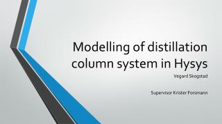 Modelling of distillation column  system in  Hysys