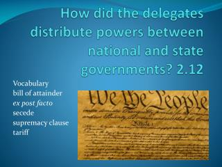 How did the delegates distribute powers between national and state governments? 2.12