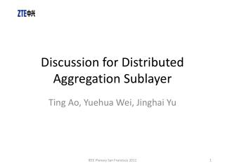 Discussion for Distributed Aggregation  Sublayer