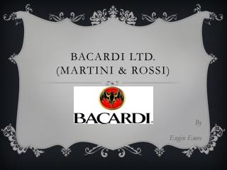 Bacardi Ltd. (Martini & Rossi)