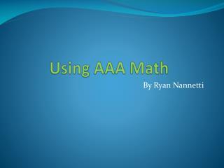 Using AAA Math
