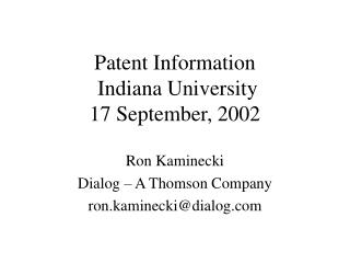 Patent Information  Indiana University 17 September, 2002