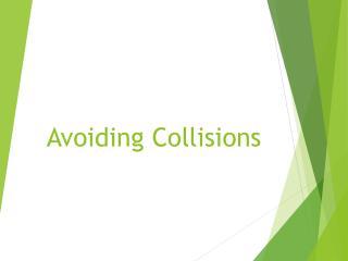 Avoiding Collisions