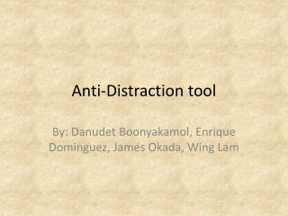 Anti-Distraction tool