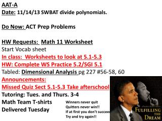 AAT-A  Date : 11/14/13 SWBAT divide polynomials. Do Now:  ACT Prep Problems