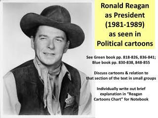 Ronald Reagan a s President (1981-1989) a s seen in Political cartoons