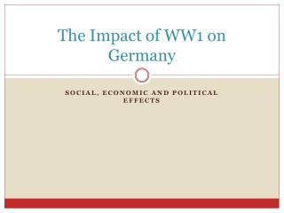 The Impact of WW1 on Germany