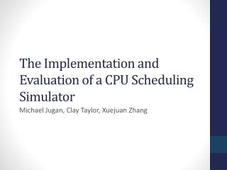 T he  Implementation and Evaluation of a CPU Scheduling  Simulator