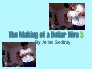 The Making of a Dollar Diva  $