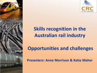 Skills recognition in the Australian rail  industry  Opportunities  and  challenges