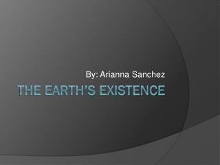The Earth's Existence