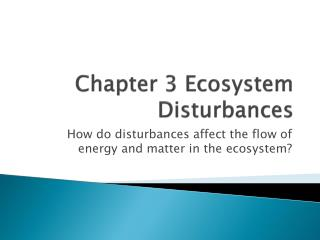Chapter 3 Ecosystem Disturbances