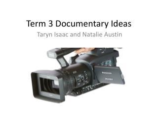 Term 3 Documentary Ideas