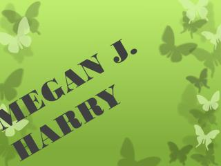 MEGAN J. HARRY