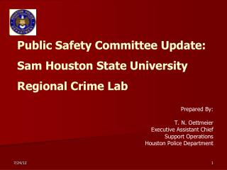 Public Safety Committee  Update :  Sam Houston State University Regional Crime Lab