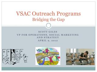 VSAC Outreach Programs Bridging the Gap