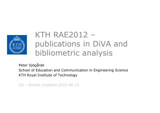KTH RAE2012 – publications in DiVA and bibliometric analysis