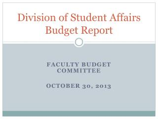 Division of Student Affairs Budget Report