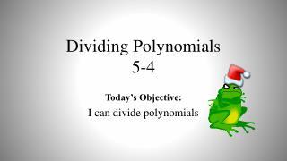 Dividing  Polynomials 5-4