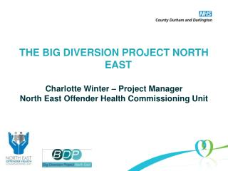 Charlotte Winter � Project Manager North East Offender Health Commissioning Unit