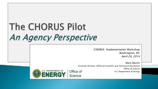 The CHORUS Pilot An Agency Perspective
