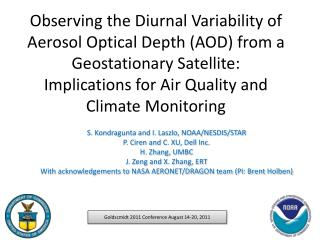 S.  Kondragunta  and I. Laszlo, NOAA/NESDIS/STAR P.  Ciren  and C. XU, Dell Inc. H. Zhang, UMBC