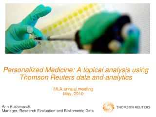 Personalized Medicine: A topical analysis using Thomson Reuters data and analytics