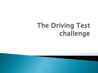 The Driving Test challenge