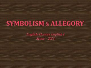 SYMBOLISM  &  ALLEGORY