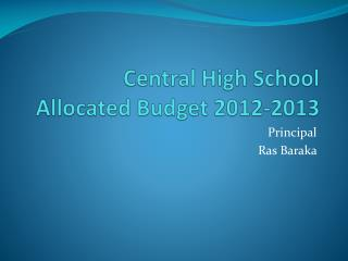 Central High School  Allocated Budget 2012-2013
