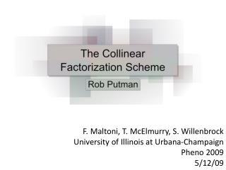 F.  Maltoni , T.  McElmurry , S.  Willenbrock University of Illinois at Urbana-Champaign