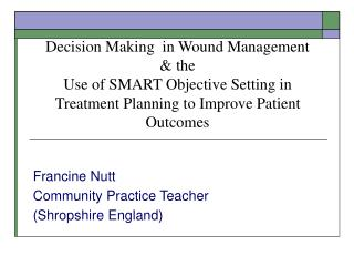 Decision Making  in Wound Management  the  Use of SMART Objective Setting in Treatment Planning to Improve Patient Outco
