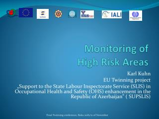 Monitoring  of  High Risk Areas