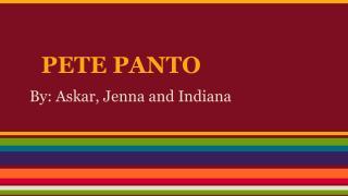 PETE PANTO